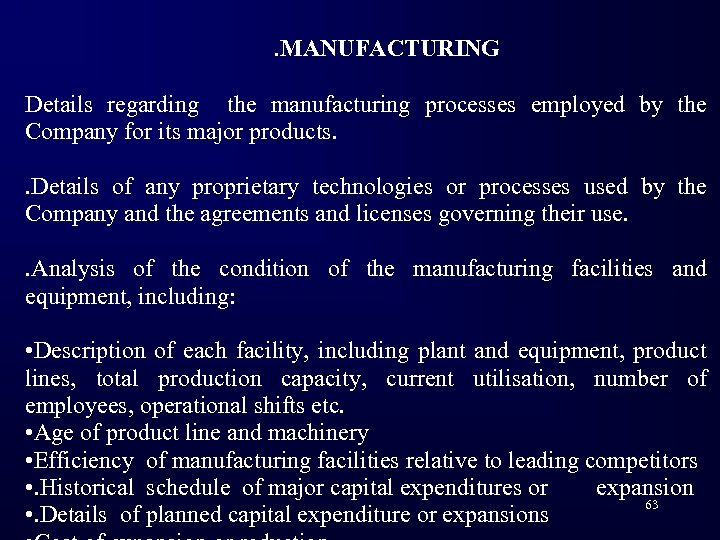 . MANUFACTURING Details regarding the manufacturing processes employed by the Company for its major