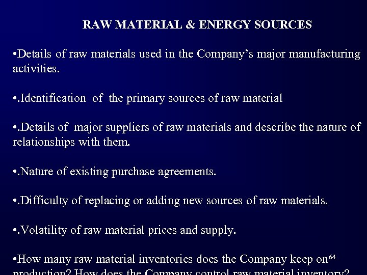 RAW MATERIAL & ENERGY SOURCES • Details of raw materials used in the Company's