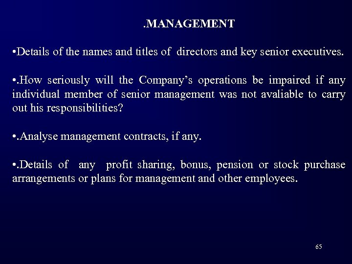 . MANAGEMENT • Details of the names and titles of directors and key senior