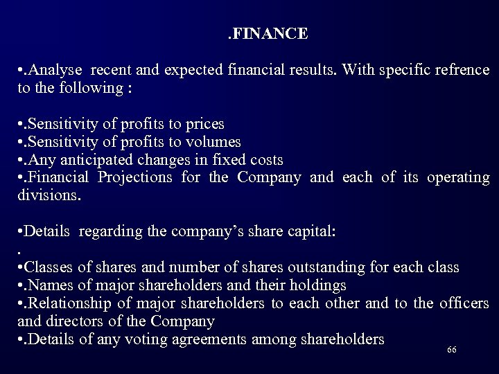 . FINANCE • . Analyse recent and expected financial results. With specific refrence to