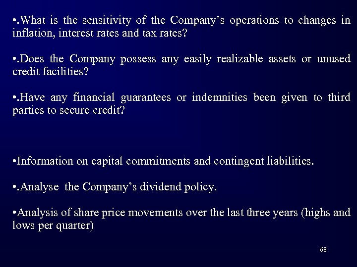 • . What is the sensitivity of the Company's operations to changes in