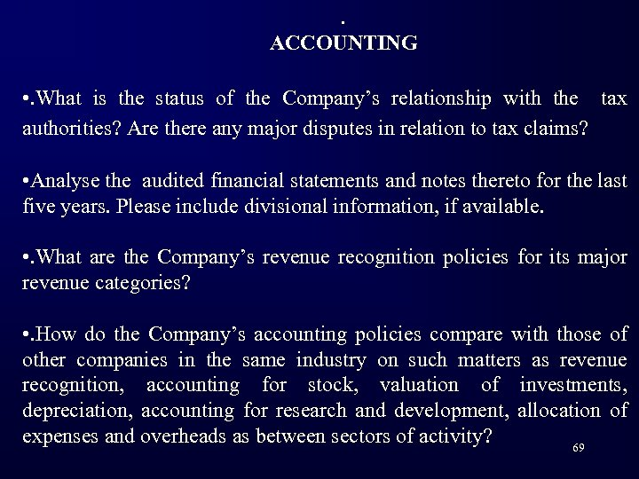 . ACCOUNTING • . What is the status of the Company's relationship with the