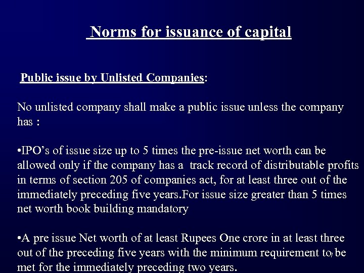 Norms for issuance of capital Public issue by Unlisted Companies: No unlisted company shall