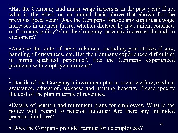 . • Has the Company had major wage increases in the past year? If