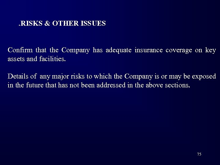 . RISKS & OTHER ISSUES Confirm that the Company has adequate insurance coverage on
