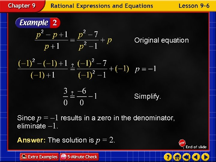 Original equation Simplify. Since p = – 1 results in a zero in the
