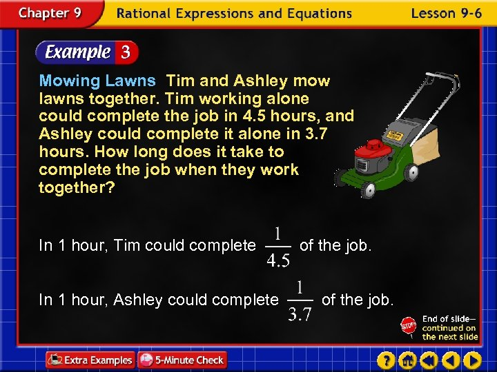 Mowing Lawns Tim and Ashley mow lawns together. Tim working alone could complete the