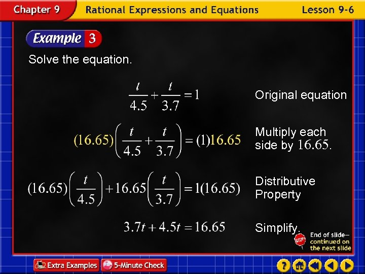 Solve the equation. Original equation Multiply each side by 16. 65. Distributive Property Simplify.