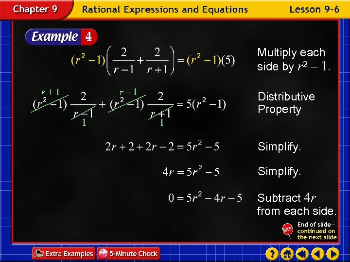 Multiply each side by r 2 – 1. r+1 r– 1 1 Distributive Property