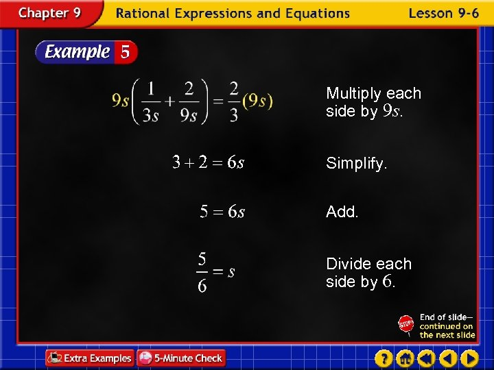 Multiply each side by 9 s. Simplify. Add. Divide each side by 6.