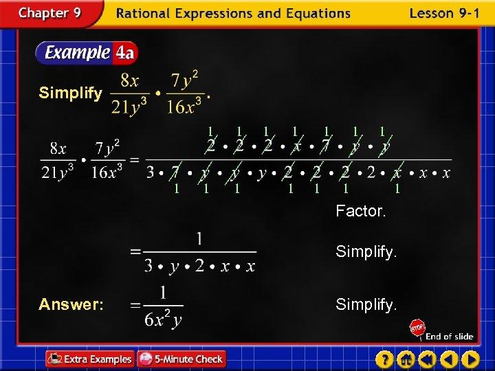 Simplify 1 1 1 1 Factor. Simplify. Answer: Simplify.