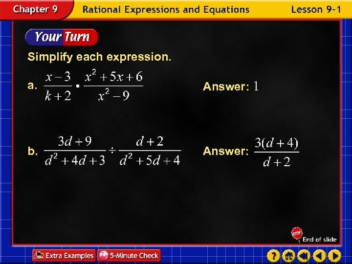 Simplify each expression. a. Answer: 1 b. Answer: