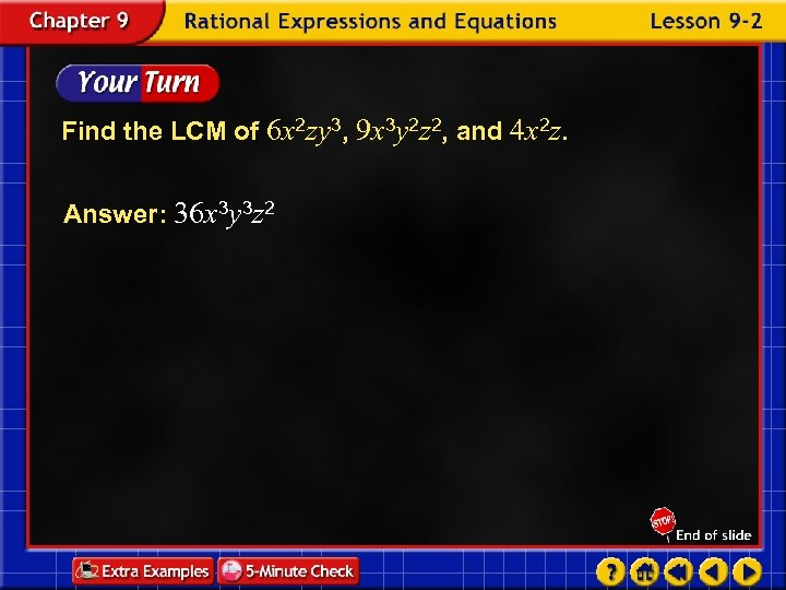 Find the LCM of 6 x 2 zy 3, 9 x 3 y 2