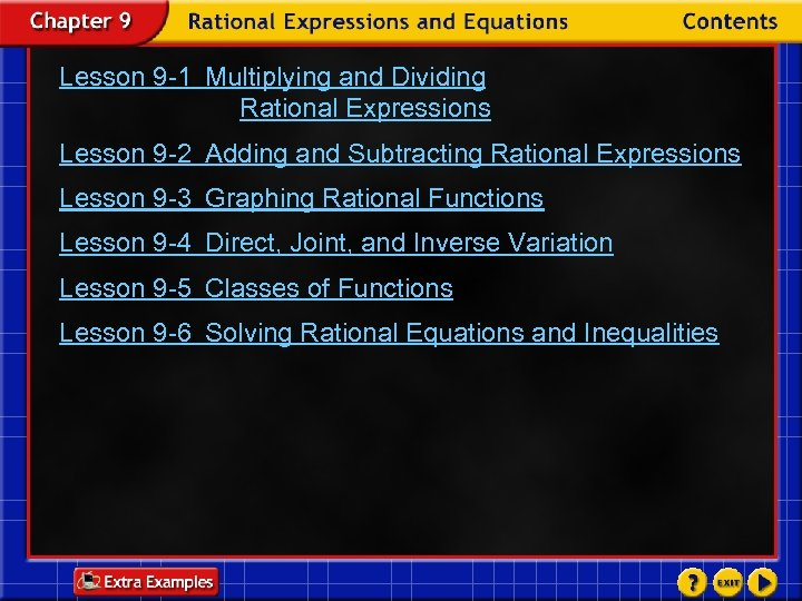 Lesson 9 -1 Multiplying and Dividing Rational Expressions Lesson 9 -2 Adding and Subtracting