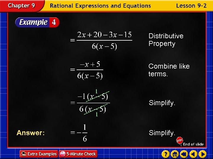 Distributive Property Combine like terms. 1 Simplify. 1 Answer: Simplify.