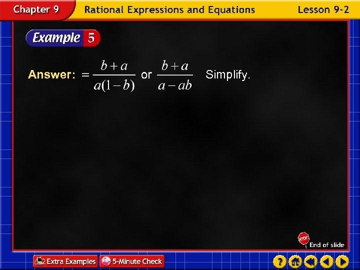 Answer: Simplify.