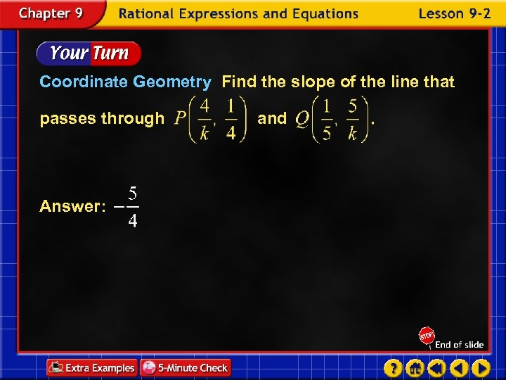 Coordinate Geometry Find the slope of the line that passes through Answer: and