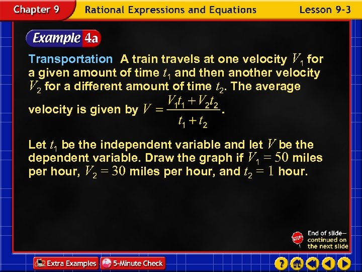Transportation A train travels at one velocity V 1 for a given amount of