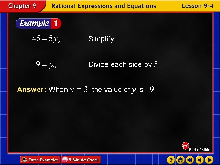 Simplify. Divide each side by 5. Answer: When x = 3, the value of