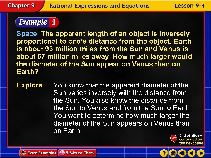Space The apparent length of an object is inversely proportional to one's distance from
