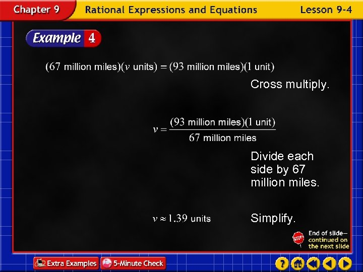 Cross multiply. Divide each side by 67 million miles. Simplify.