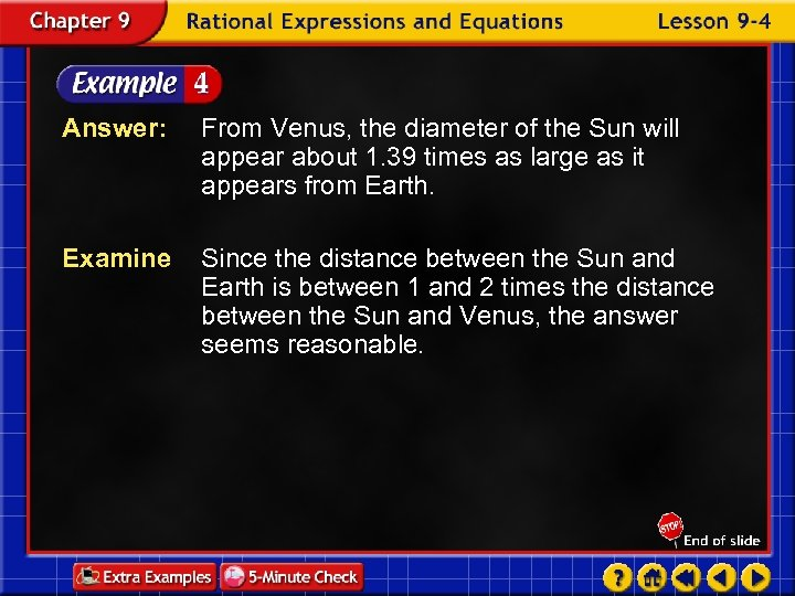 Answer: From Venus, the diameter of the Sun will appear about 1. 39 times