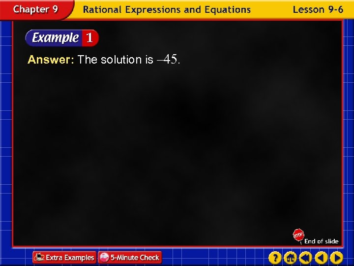 Answer: The solution is – 45.