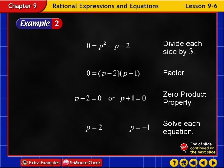Divide each side by 3. Factor. or Zero Product Property Solve each equation.
