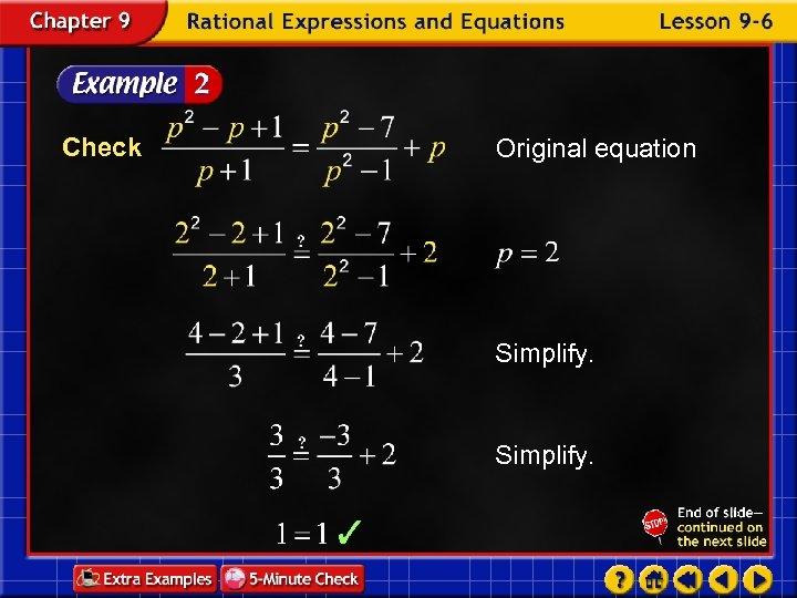 Check Original equation Simplify.