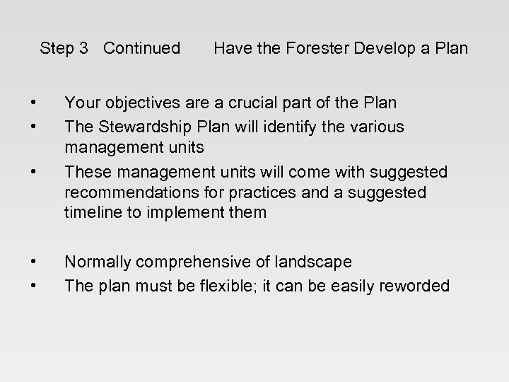 Step 3 Continued • • • Have the Forester Develop a Plan Your objectives