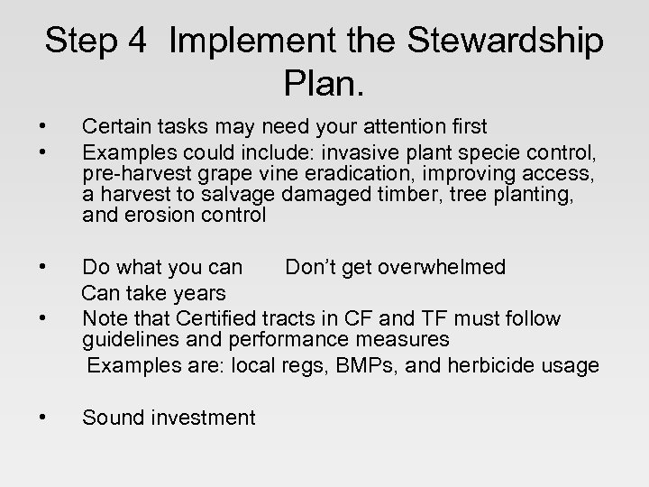 Step 4 Implement the Stewardship Plan. • • Certain tasks may need your attention