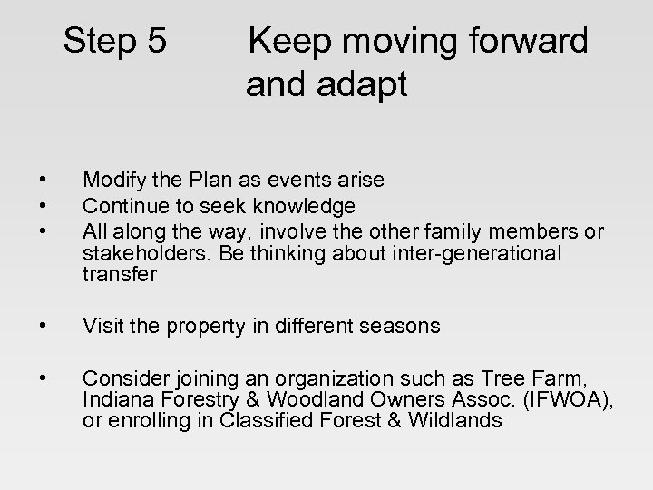 Step 5 Keep moving forward and adapt • • • Modify the Plan as