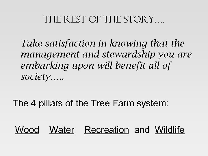 The rest of the story…. Take satisfaction in knowing that the management and stewardship