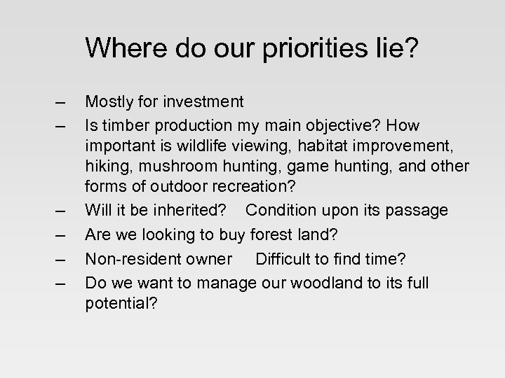 Where do our priorities lie? – – – Mostly for investment Is timber production