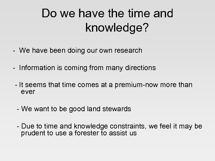 Do we have the time and knowledge? - We have been doing our own