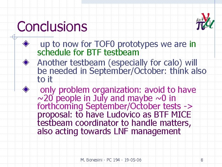 Conclusions up to now for TOF 0 prototypes we are in schedule for BTF