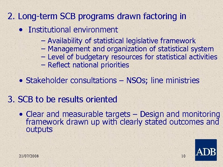 2. Long-term SCB programs drawn factoring in • Institutional environment – – Availability of