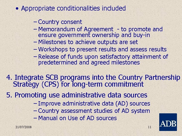 • Appropriate conditionalities included – Country consent – Memorandum of Agreement - to