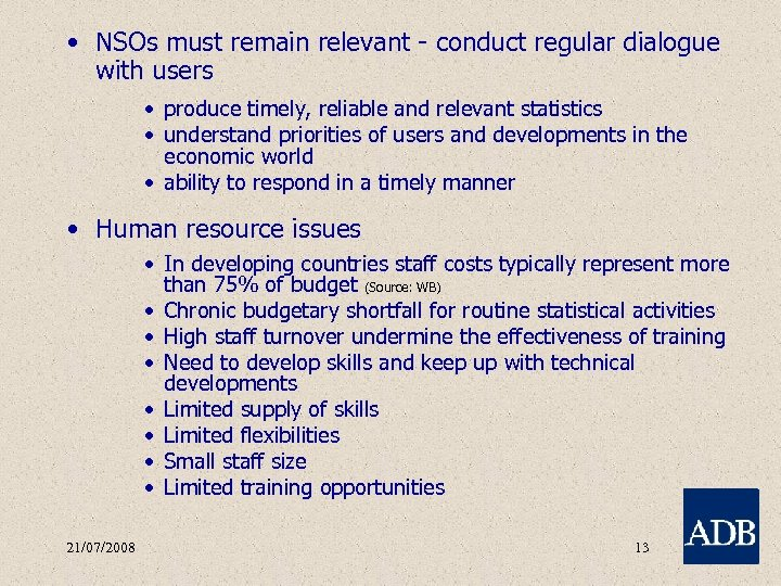 • NSOs must remain relevant - conduct regular dialogue with users • produce