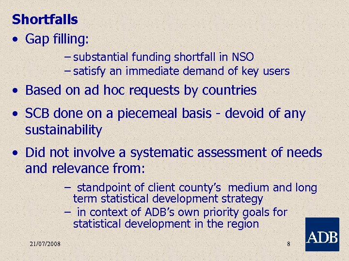 Shortfalls • Gap filling: – substantial funding shortfall in NSO – satisfy an immediate