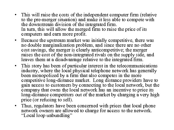 • This will raise the costs of the independent computer firm (relative to