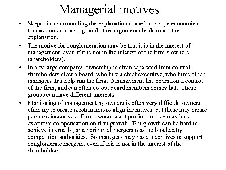 Managerial motives • Skepticism surrounding the explanations based on scope economies, transaction cost savings