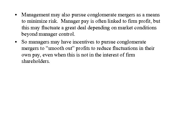• Management may also pursue conglomerate mergers as a means to minimize risk.