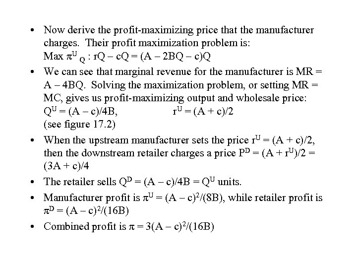 • Now derive the profit-maximizing price that the manufacturer charges. Their profit maximization
