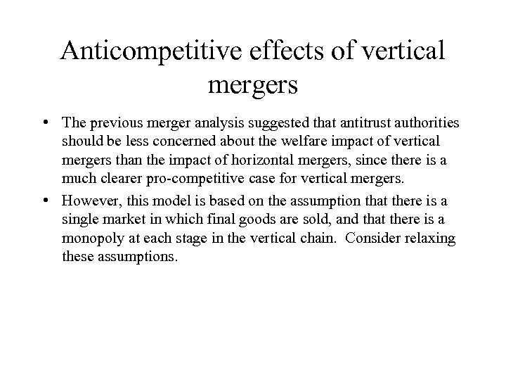 Anticompetitive effects of vertical mergers • The previous merger analysis suggested that antitrust authorities