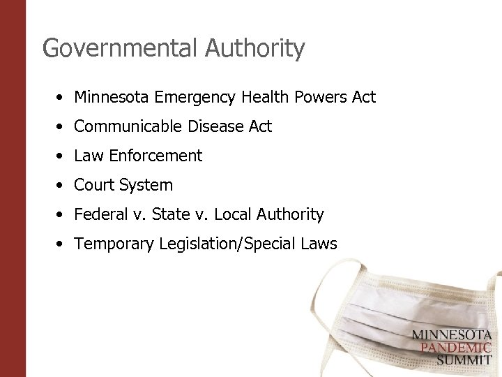 Governmental Authority • Minnesota Emergency Health Powers Act • Communicable Disease Act • Law