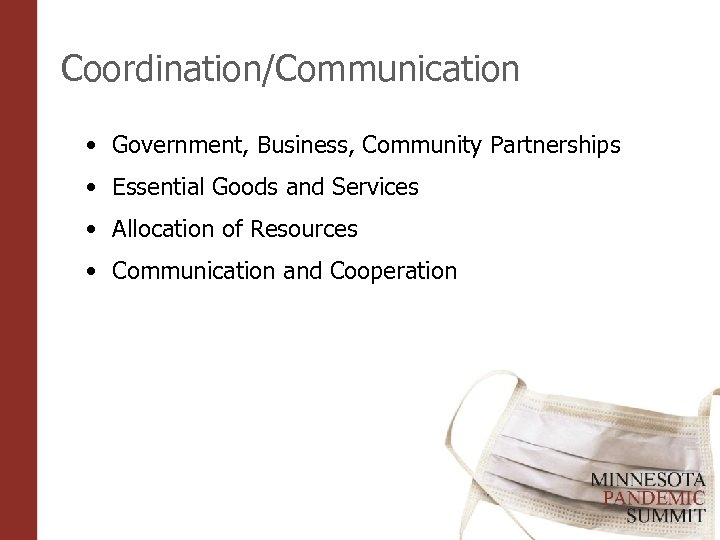 Coordination/Communication • Government, Business, Community Partnerships • Essential Goods and Services • Allocation of