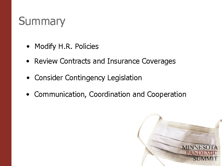 Summary • Modify H. R. Policies • Review Contracts and Insurance Coverages • Consider