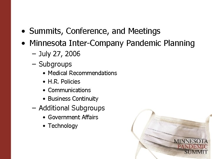 • Summits, Conference, and Meetings • Minnesota Inter-Company Pandemic Planning – July 27,
