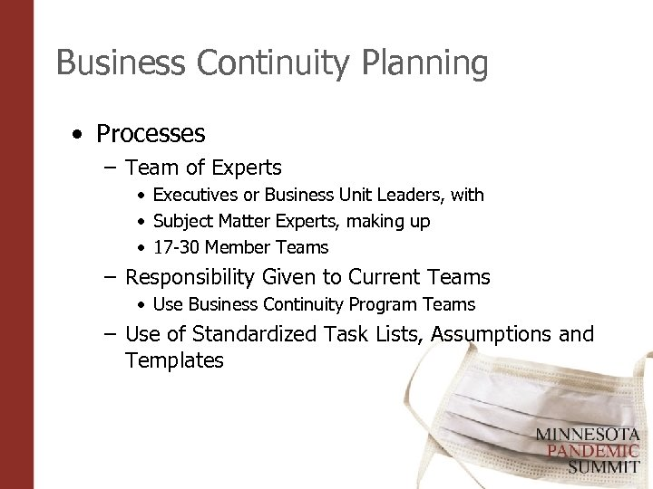 Business Continuity Planning • Processes – Team of Experts • Executives or Business Unit